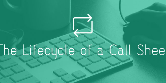 The Lifecycle of a Call Sheet