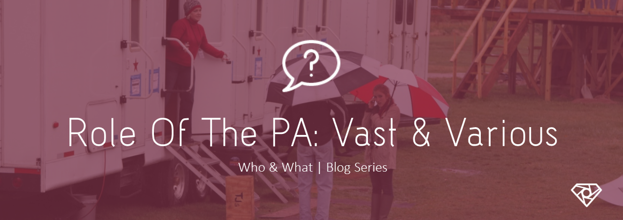PA Blog Photo - Role of the Production Assistant: Vast & Various - crew-positions