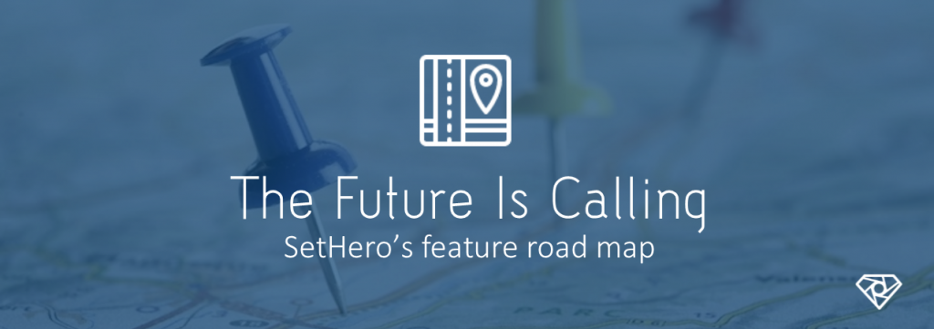 Feature Road Map 1024x361 - The Future Is Calling - product-updates