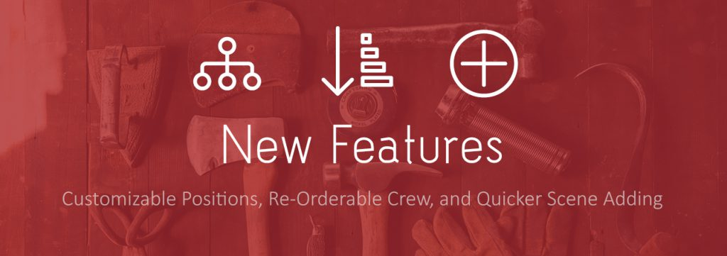 New Features: Customizable Positions, Re-Orderable Crew, and Quicker Scene Adding