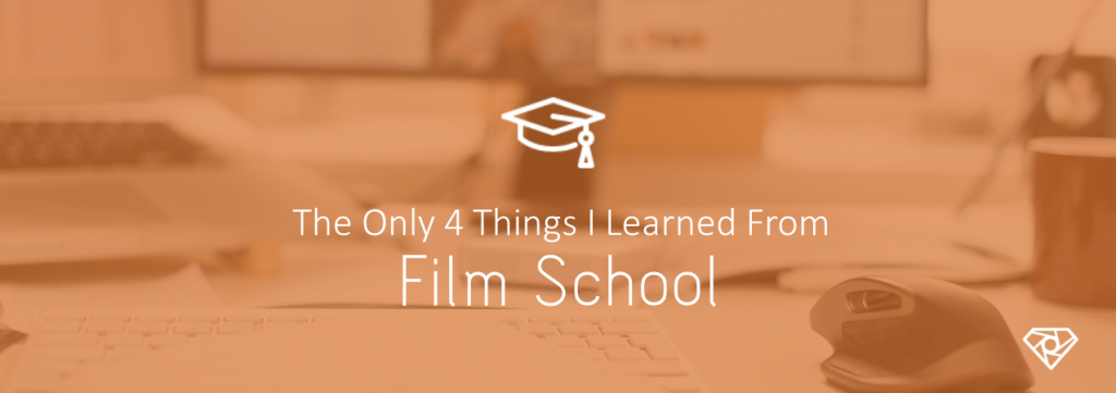 Film School 1024x361 - The Only Four Things I Learned From Film School - ideas