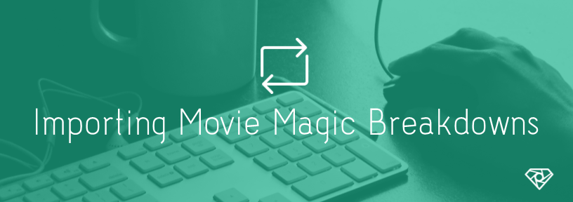 Movie Magic Importing - Importing Movie Magic Breakdowns Into SetHero - tips-n-tricks, production-office, call-sheets