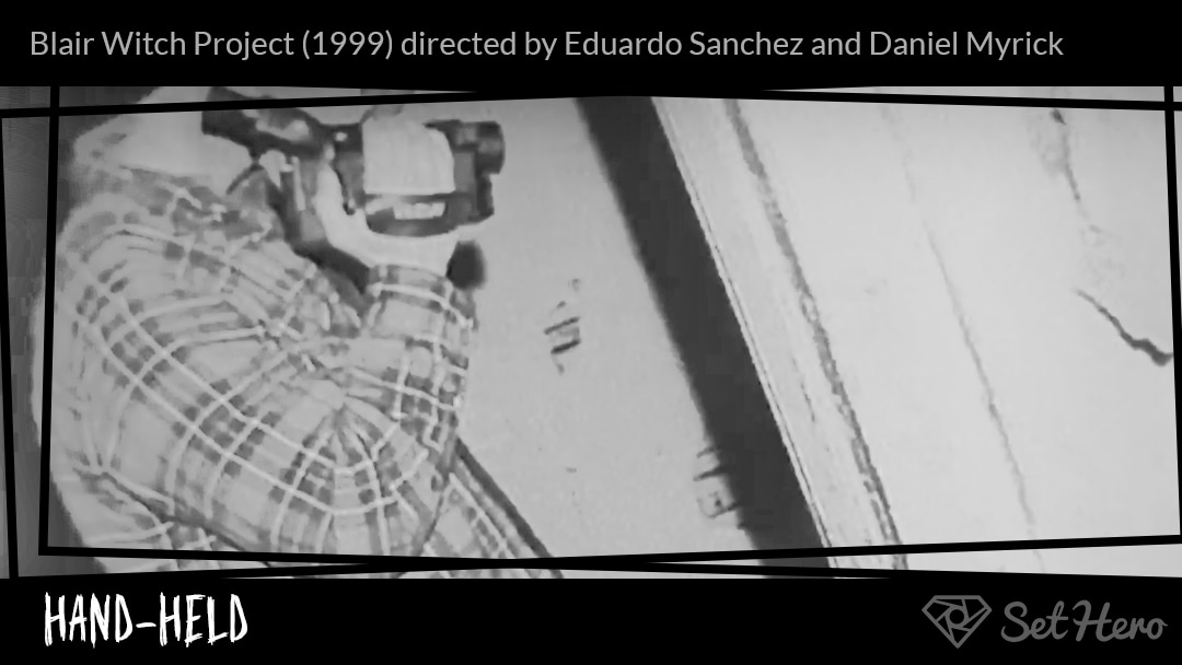 Handheld Shot Storyboard Blair Witch Project by Eduardo Sanchez and Daniel Myrick SetHero - 7 Types of Camera Movement (and When To Use Them) - technique, cinematography