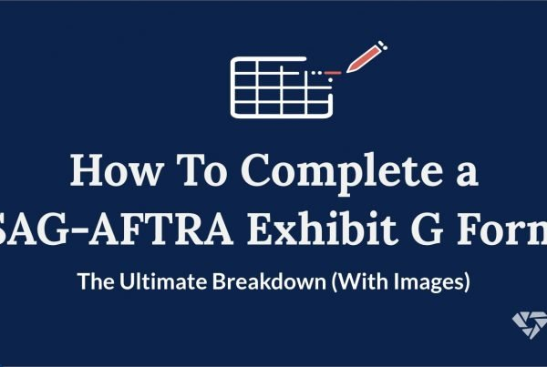 How To Complete a SAG-AFTRA Exhibit G Form