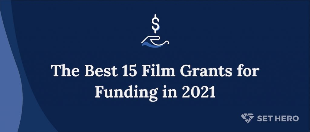 The Best 15 Film Grants for Funding in 2021