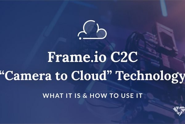 "Frame.io C2C ""Camera to Cloud"" Technology - What it is and how to use it on your film set"
